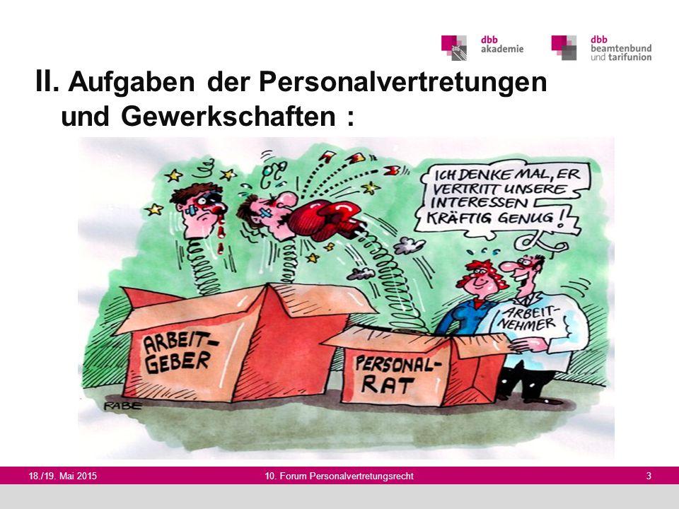 II. Aufgaben der Personalvertretungen und Gewerkschaften :