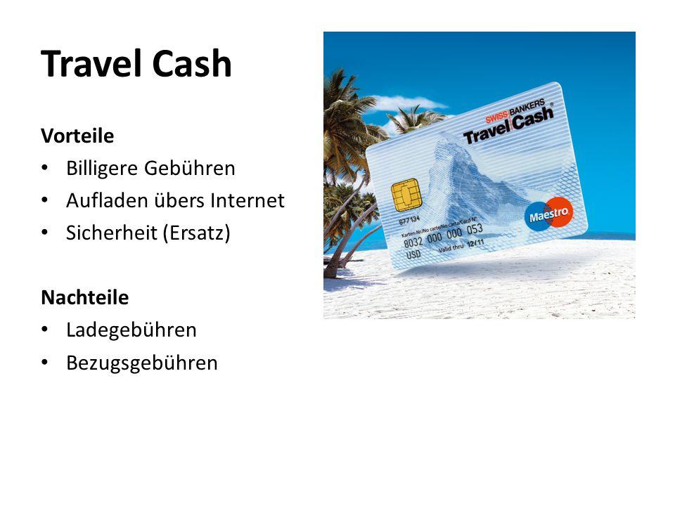Travel Cash Vorteile Billigere Gebühren Aufladen übers Internet