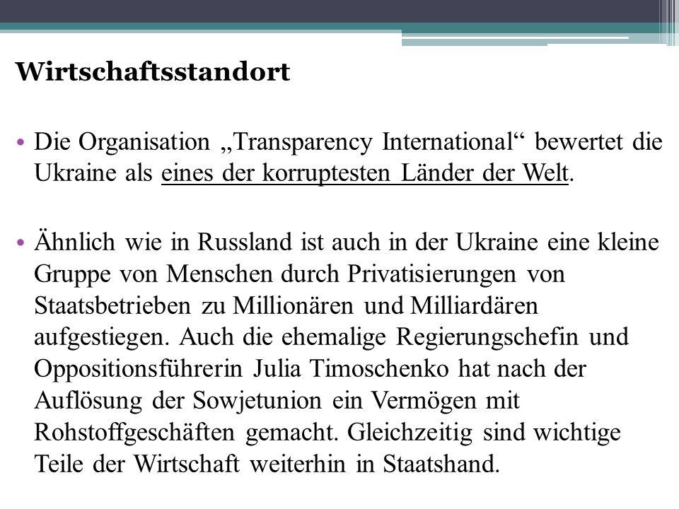 """Wirtschaftsstandort Die Organisation """"Transparency International bewertet die Ukraine als eines der korruptesten Länder der Welt."""