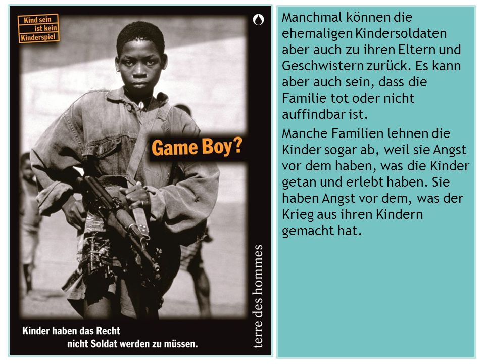 Manchmal können die ehemaligen Kindersoldaten aber auch zu ihren Eltern und Geschwistern zurück.