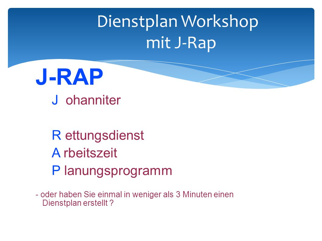 Dienstplan Workshop mit J-Rap