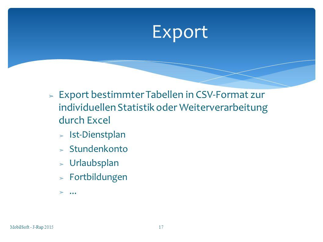 Export Export bestimmter Tabellen in CSV-Format zur individuellen Statistik oder Weiterverarbeitung durch Excel.