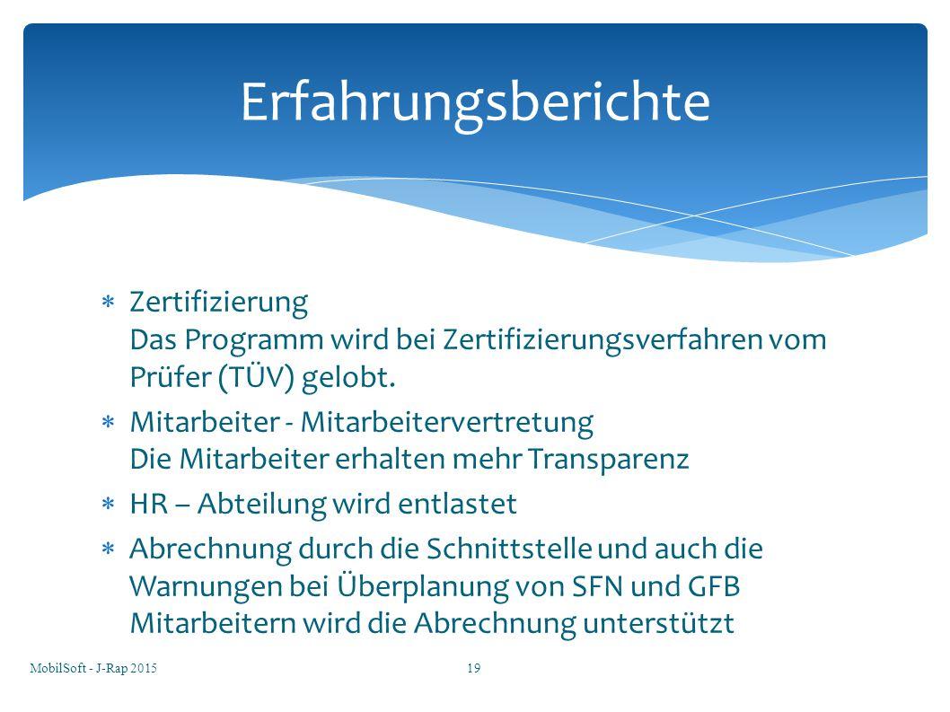 Erfahrungsberichte Zertifizierung Das Programm wird bei Zertifizierungsverfahren vom Prüfer (TÜV) gelobt.