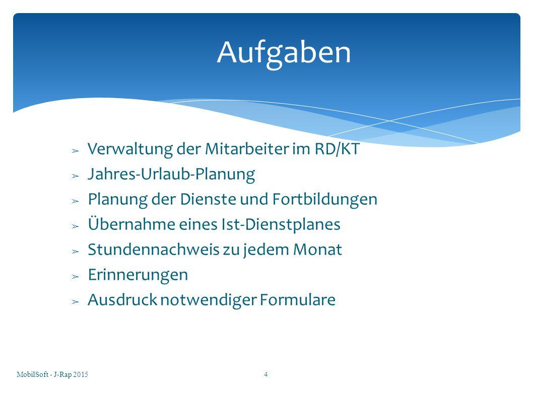 Aufgaben Verwaltung der Mitarbeiter im RD/KT Jahres-Urlaub-Planung