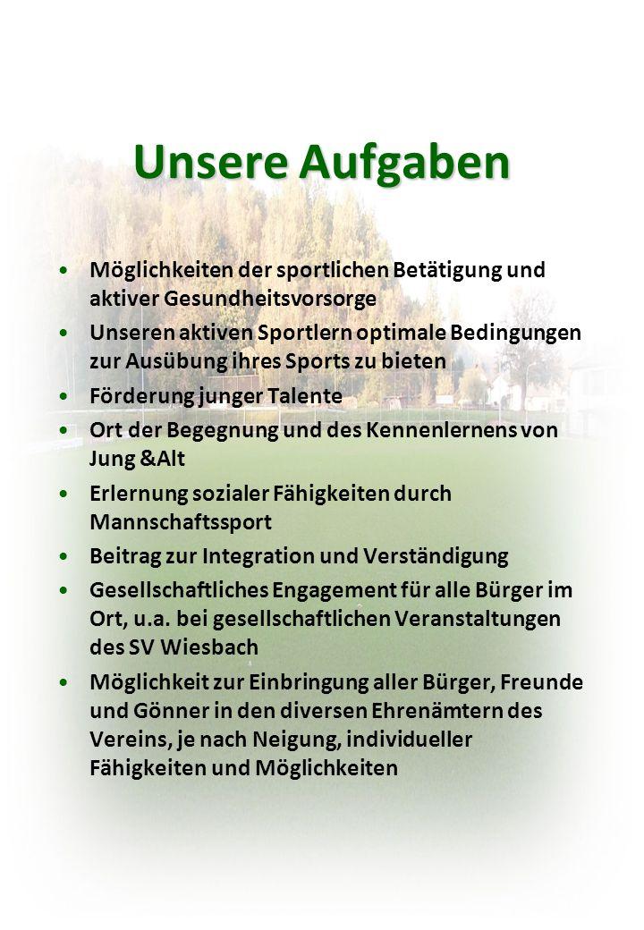 Unsere Aufgaben Möglichkeiten der sportlichen Betätigung und aktiver Gesundheitsvorsorge.