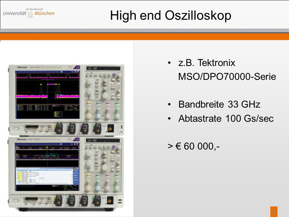 High end Oszilloskop z.B. Tektronix MSO/DPO70000-Serie