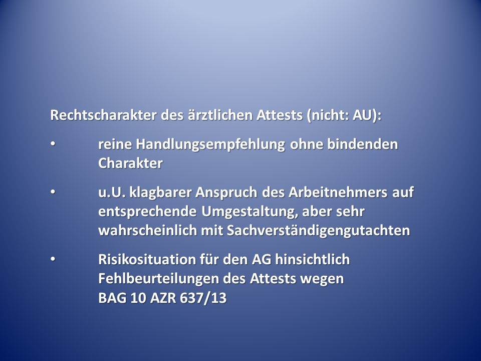 Rechtscharakter des ärztlichen Attests (nicht: AU):