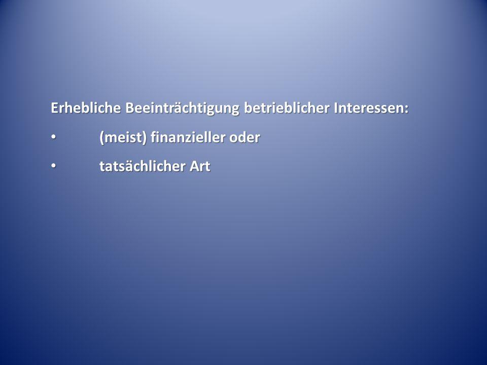Erhebliche Beeinträchtigung betrieblicher Interessen: