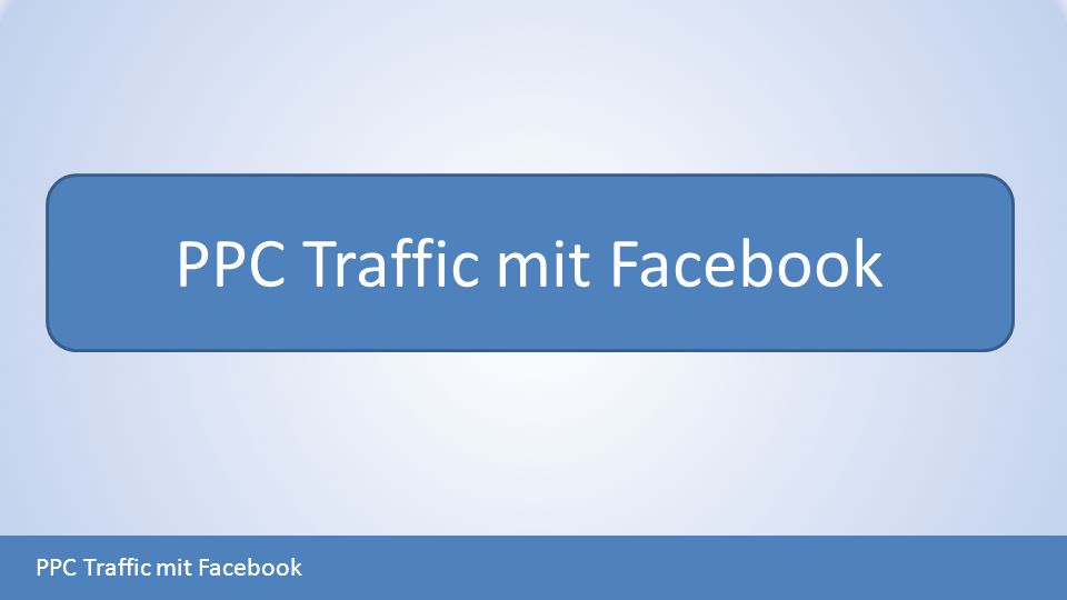 PPC Traffic mit Facebook