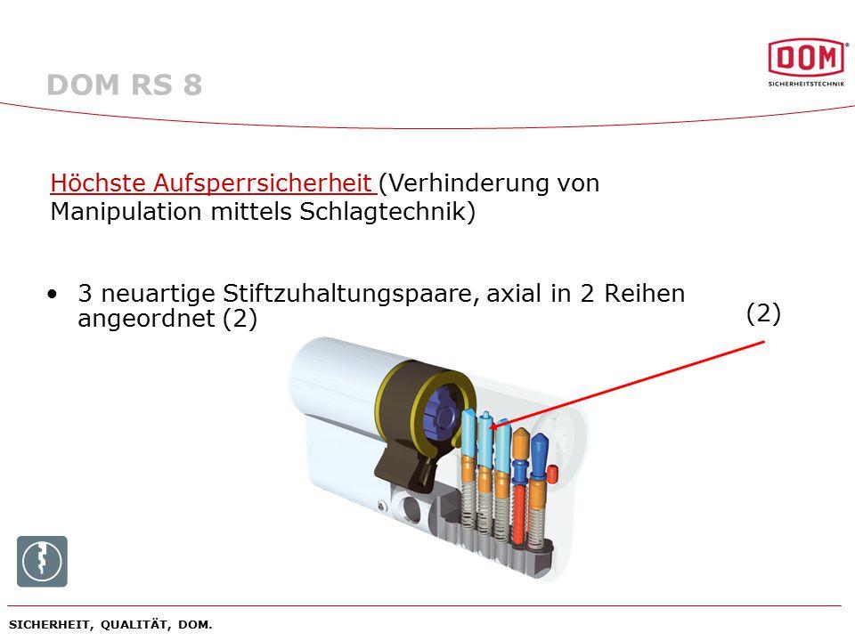 DOM RS 8 Höchste Aufsperrsicherheit (Verhinderung von