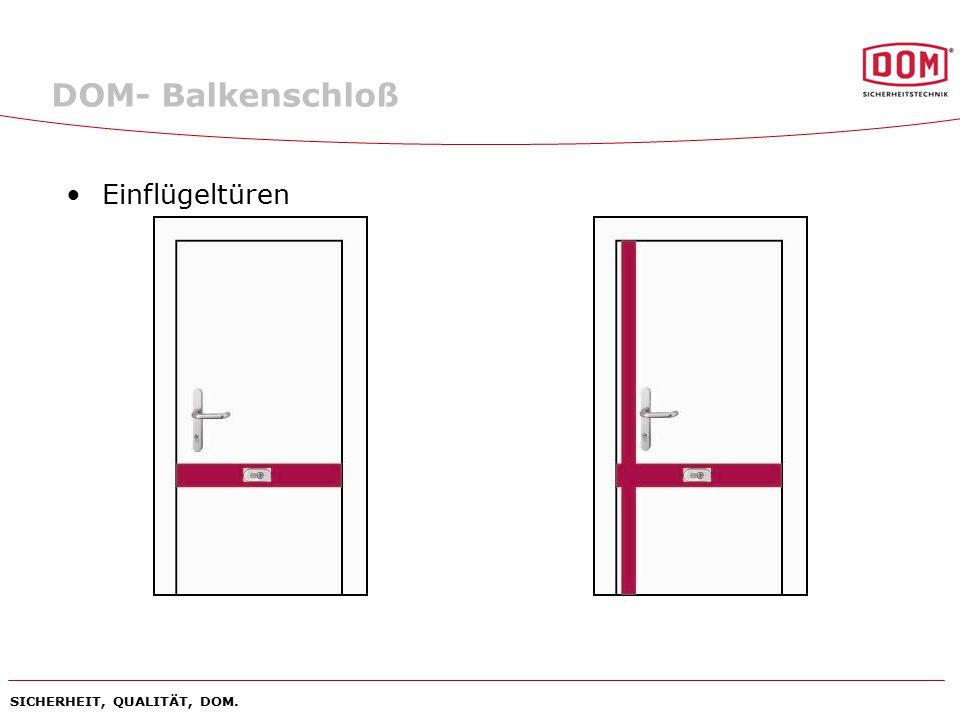 DOM- Balkenschloß Einflügeltüren SICHERHEIT, QUALITÄT, DOM.