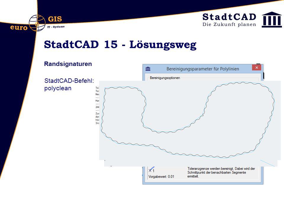 StadtCAD 15 - Lösungsweg Randsignaturen StadtCAD-Befehl: polyclean