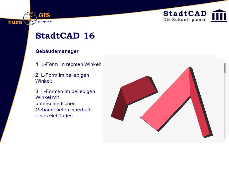StadtCAD 16 Gebäudemanager 1 .L-Form im rechten Winkel: