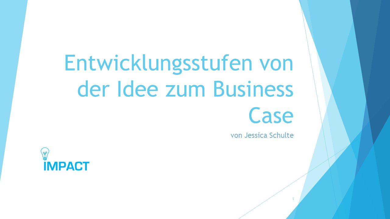 Entwicklungsstufen von der Idee zum Business Case