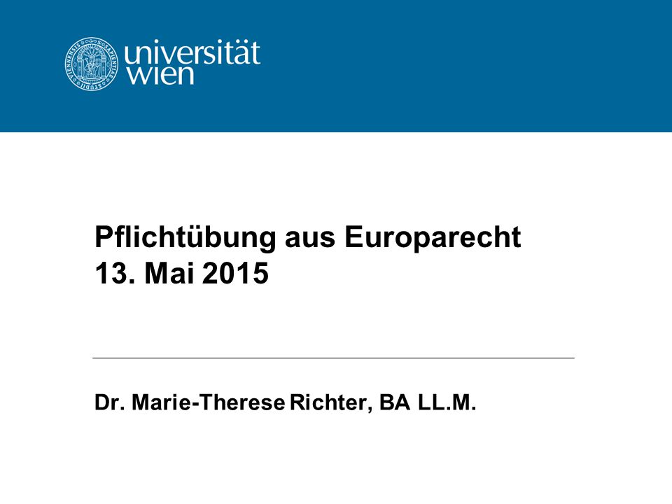 Pflichtübung aus Europarecht 13. Mai 2015