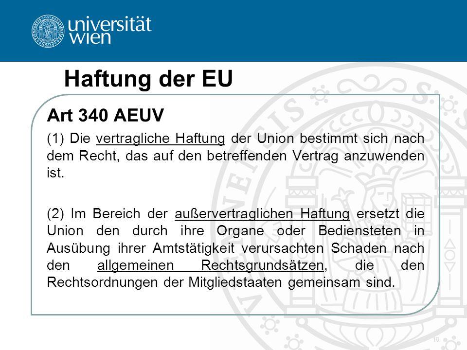 Haftung der EU Art 340 AEUV. (1) Die vertragliche Haftung der Union bestimmt sich nach dem Recht, das auf den betreffenden Vertrag anzuwenden ist.