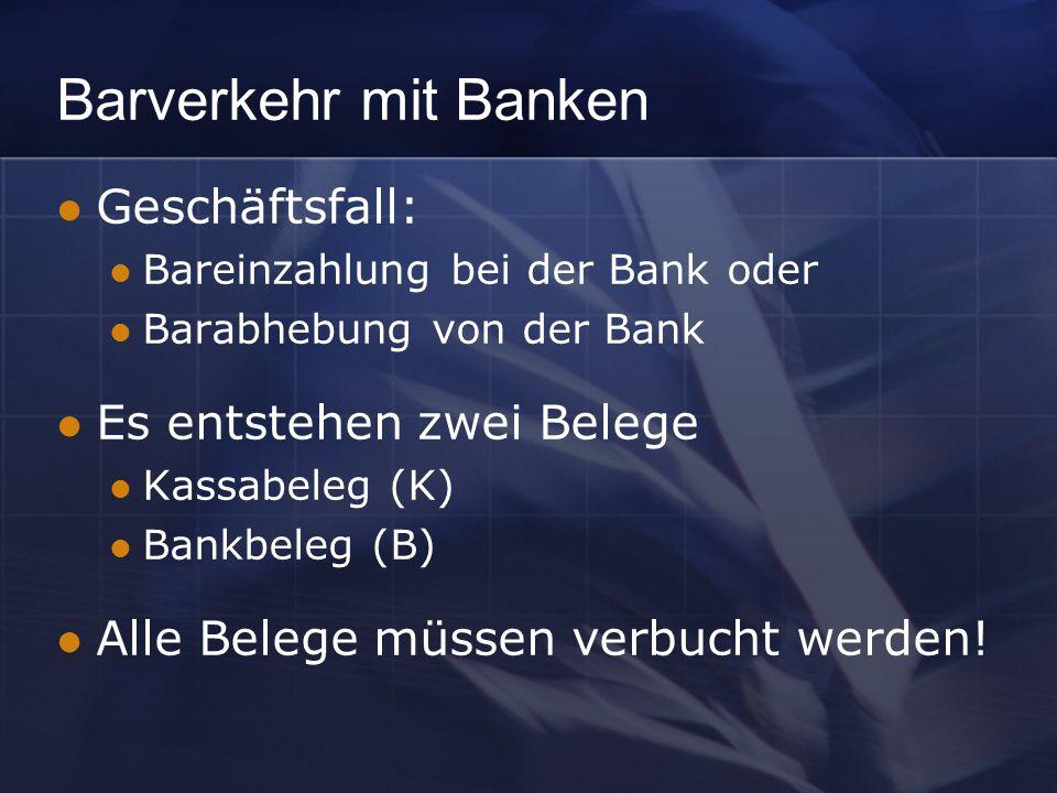 Barverkehr mit Banken Geschäftsfall: Es entstehen zwei Belege