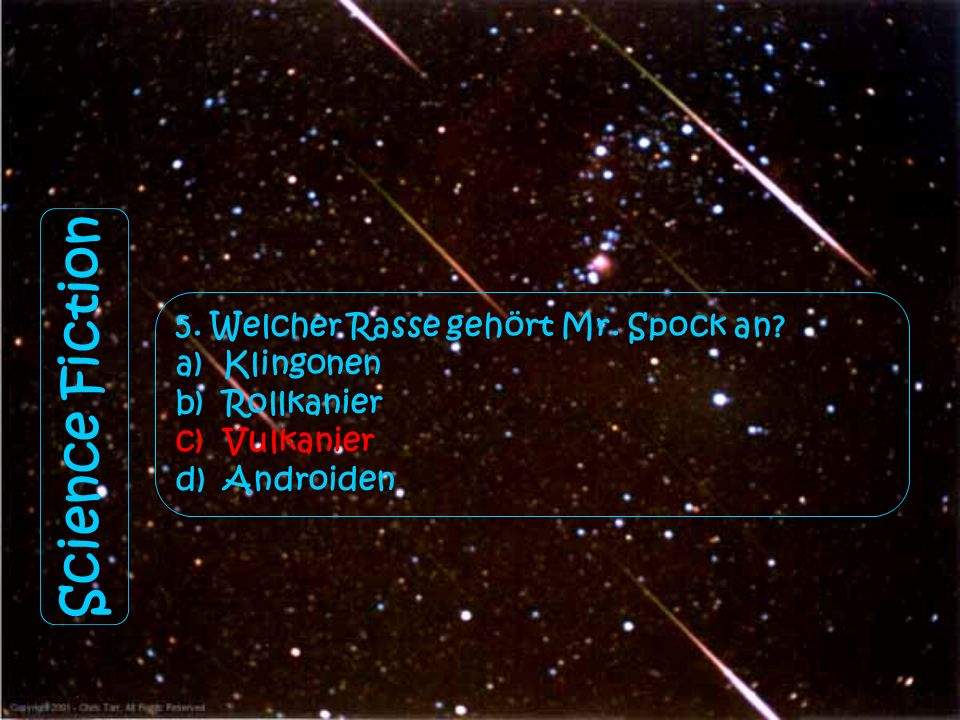 Science Fiction 5. Welcher Rasse gehört Mr. Spock an Klingonen