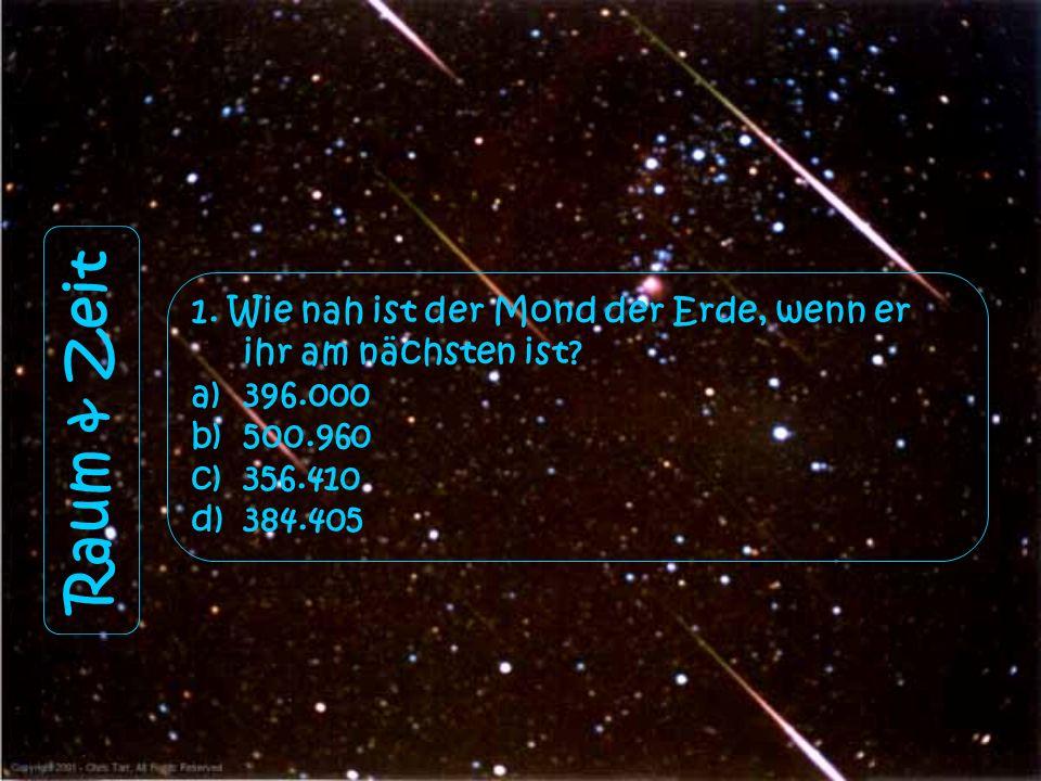 1. Wie nah ist der Mond der Erde, wenn er ihr am nächsten ist