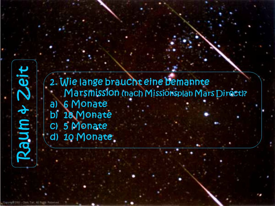 2. Wie lange braucht eine bemannte Marsmission (nach Missionsplan Mars Direct)