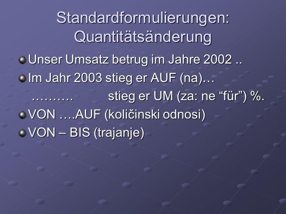 Standardformulierungen: Quantitätsänderung