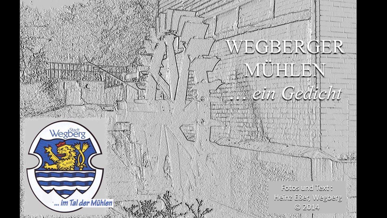 WEGBERGER MÜHLEN … ein Gedicht Fotos und Text : Heinz Eßer, Wegberg