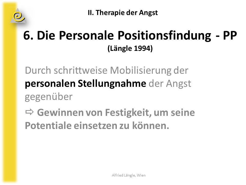 6. Die Personale Positionsfindung - PP (Längle 1994)