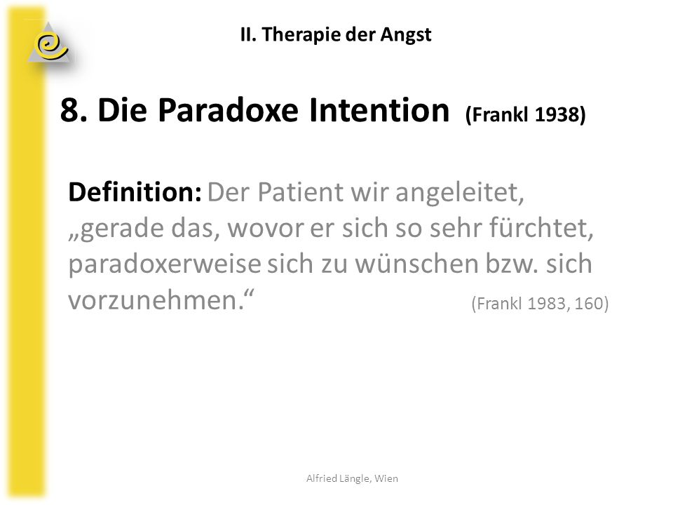 8. Die Paradoxe Intention (Frankl 1938)