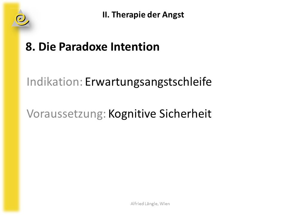 8. Die Paradoxe Intention