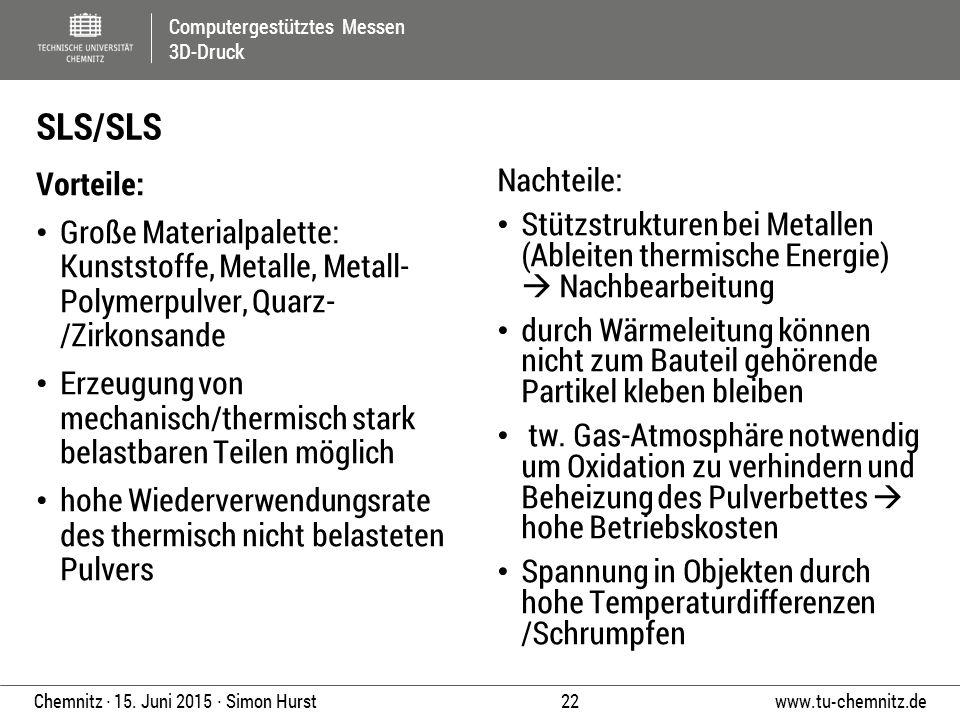 SLS/SLS Vorteile: Große Materialpalette: Kunststoffe, Metalle, Metall- Polymerpulver, Quarz- /Zirkonsande.