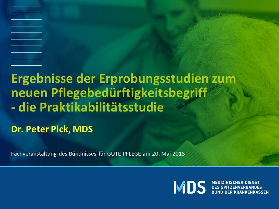 Ergebnisse der Erprobungsstudien zum neuen Pflegebedürftigkeitsbegriff - die Praktikabilitätsstudie