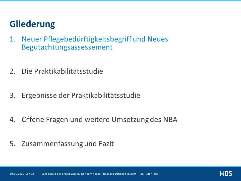 Gliederung Neuer Pflegebedürftigkeitsbegriff und Neues Begutachtungsassessement. 2. Die Praktikabilitätsstudie.