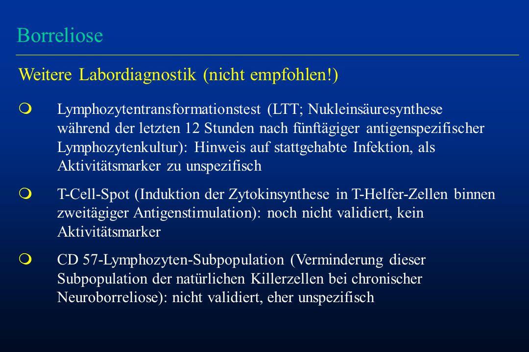Borreliose Weitere Labordiagnostik (nicht empfohlen!)