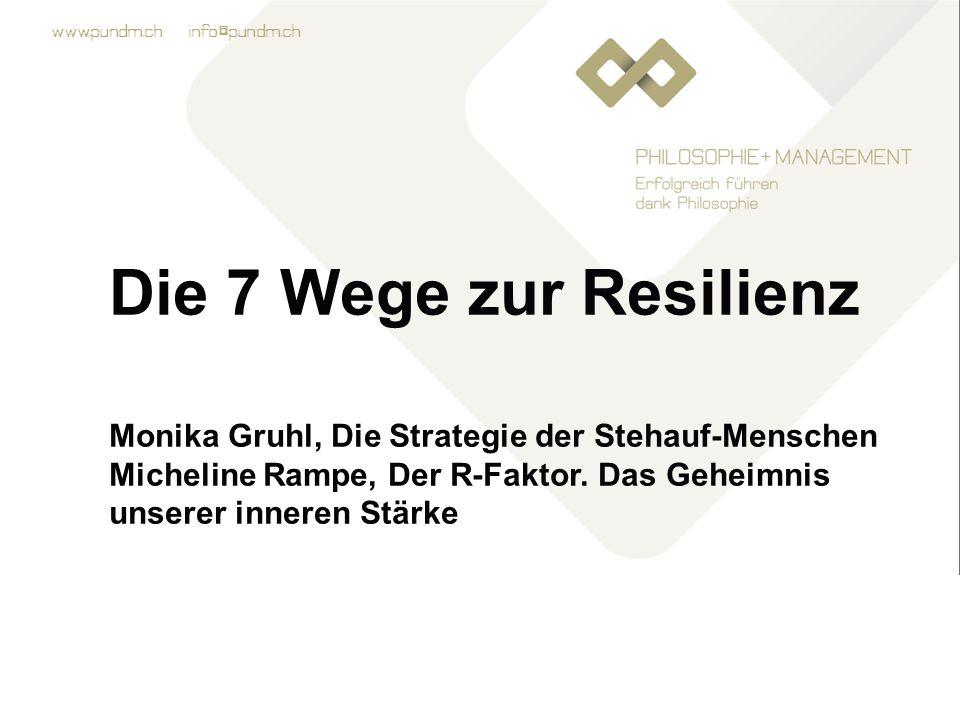 Die 7 Wege zur Resilienz Monika Gruhl, Die Strategie der Stehauf-Menschen.