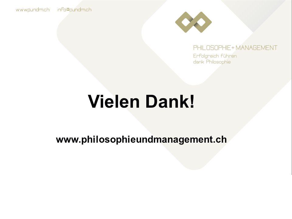 Vielen Dank! www.philosophieundmanagement.ch