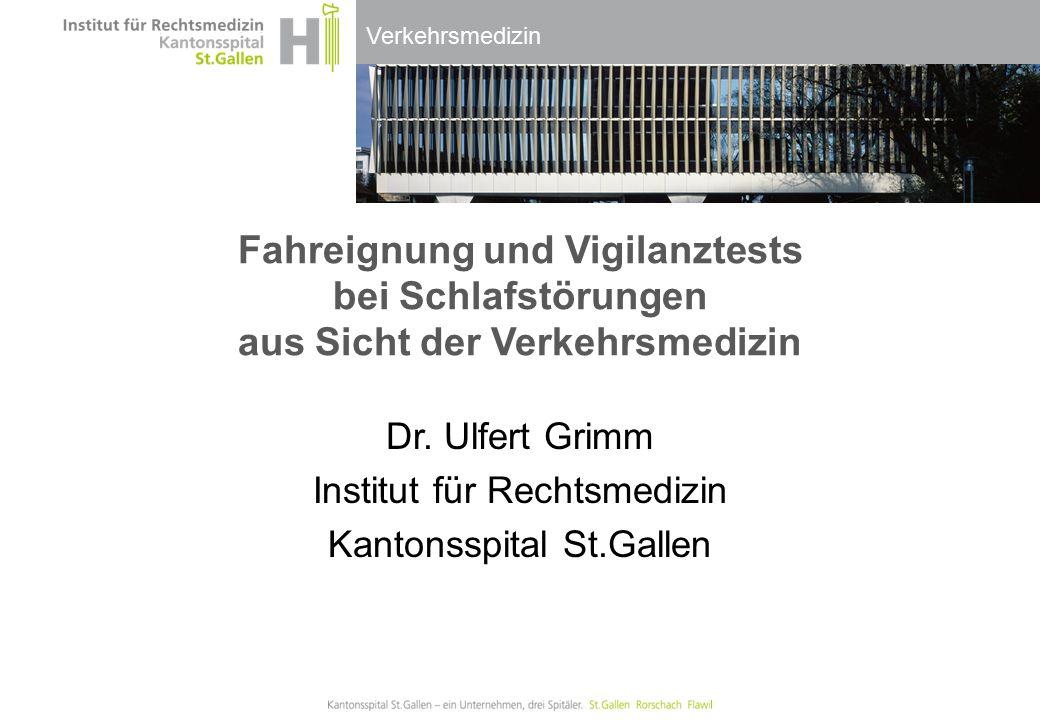Dr. Ulfert Grimm Institut für Rechtsmedizin Kantonsspital St.Gallen