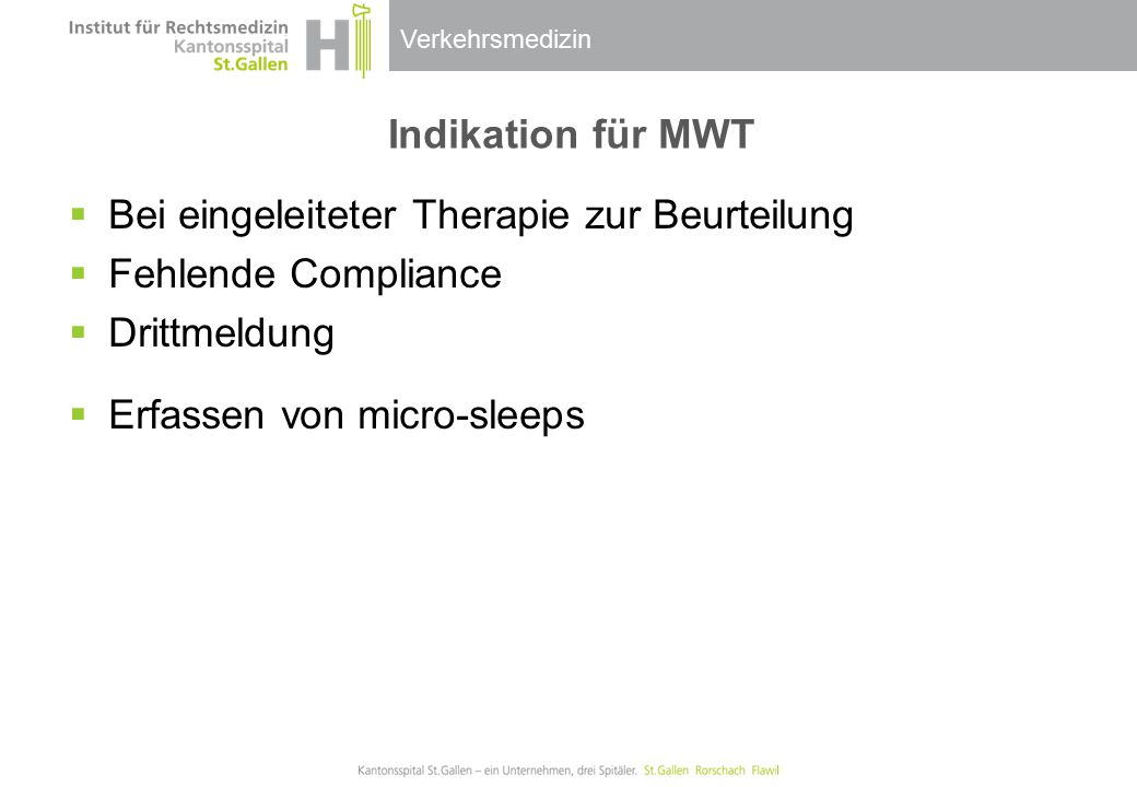 Indikation für MWT Bei eingeleiteter Therapie zur Beurteilung. Fehlende Compliance. Drittmeldung.