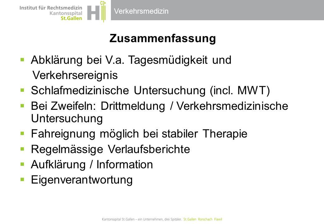 Zusammenfassung Abklärung bei V.a. Tagesmüdigkeit und. Verkehrsereignis. Schlafmedizinische Untersuchung (incl. MWT)