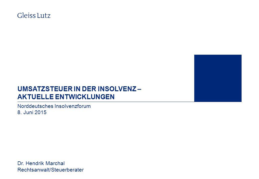 Umsatzsteuer in der InsolvenZ – Aktuelle Entwicklungen