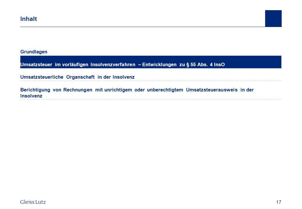 Inhalt Grundlagen. Umsatzsteuer im vorläufigen Insolvenzverfahren – Entwicklungen zu § 55 Abs. 4 InsO.