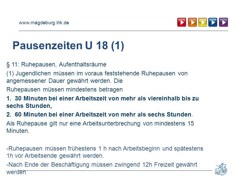 Pausenzeiten U 18 (1) § 11: Ruhepausen, Aufenthaltsräume