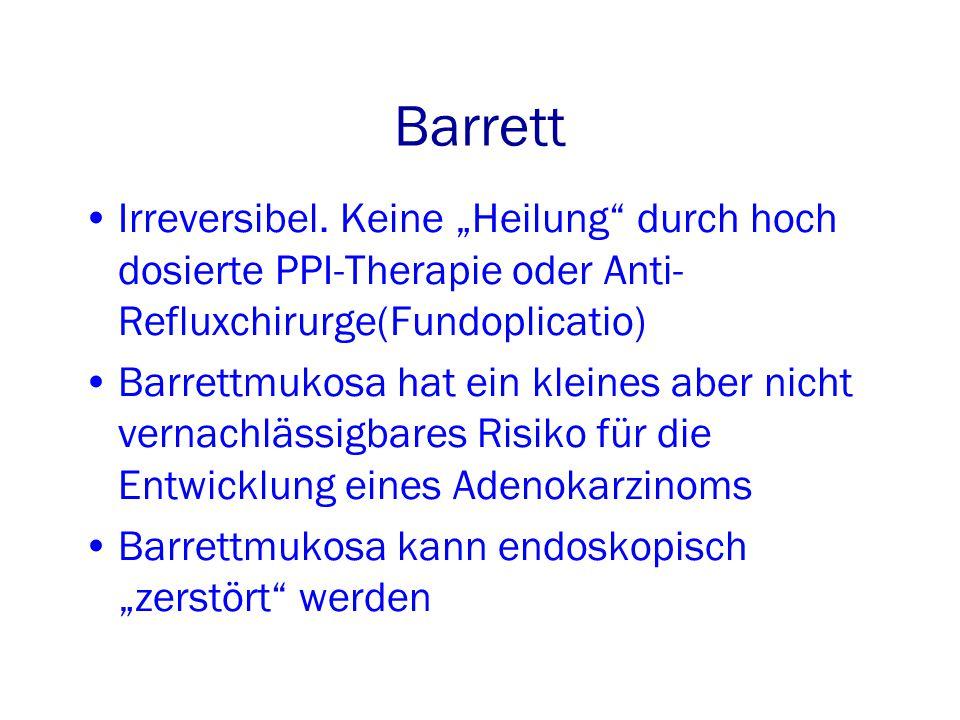 """Barrett Irreversibel. Keine """"Heilung durch hoch dosierte PPI-Therapie oder Anti-Refluxchirurge(Fundoplicatio)"""
