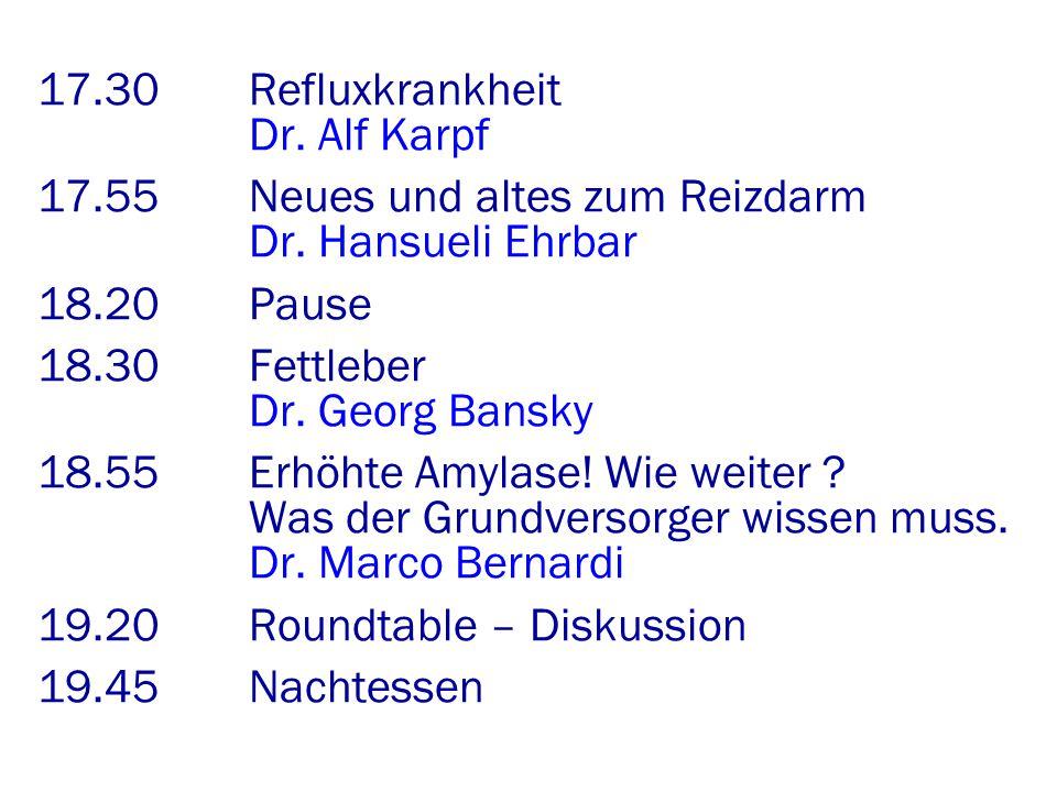 17. 30. Refluxkrankheit. Dr. Alf Karpf 17. 55