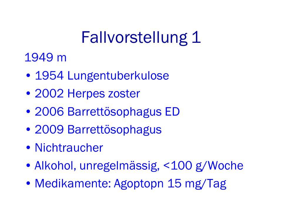 Fallvorstellung 1 1949 m 1954 Lungentuberkulose 2002 Herpes zoster