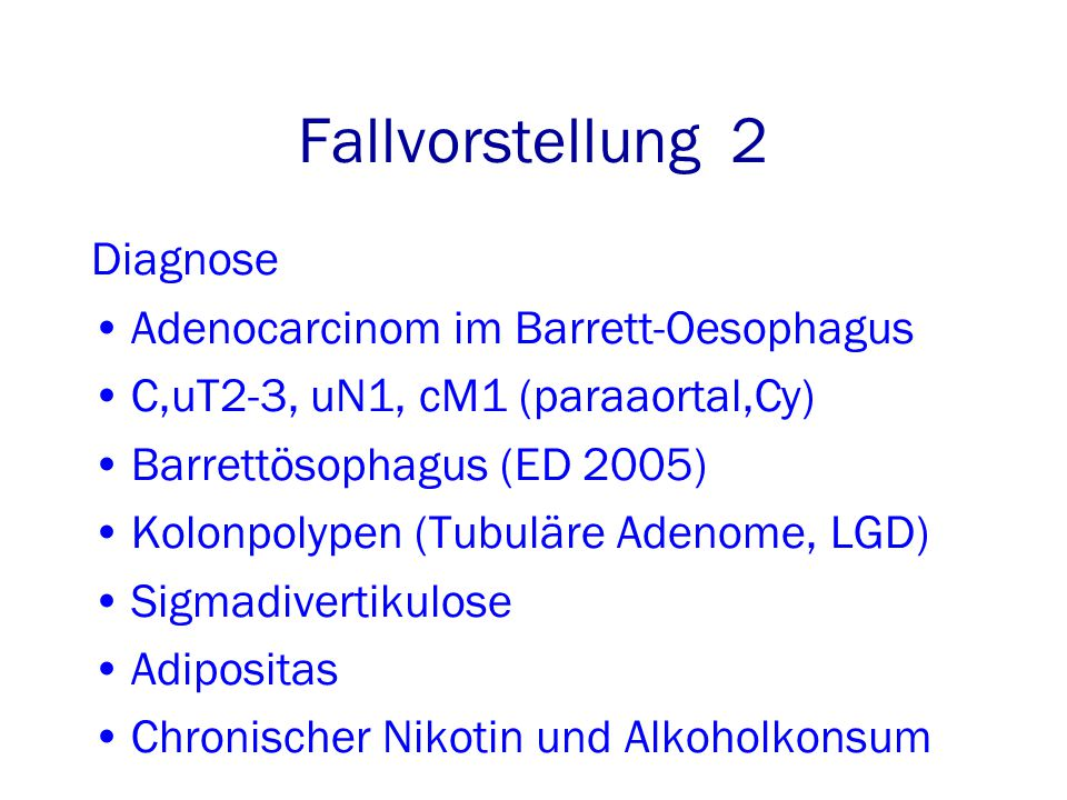Fallvorstellung 2 Diagnose Adenocarcinom im Barrett-Oesophagus
