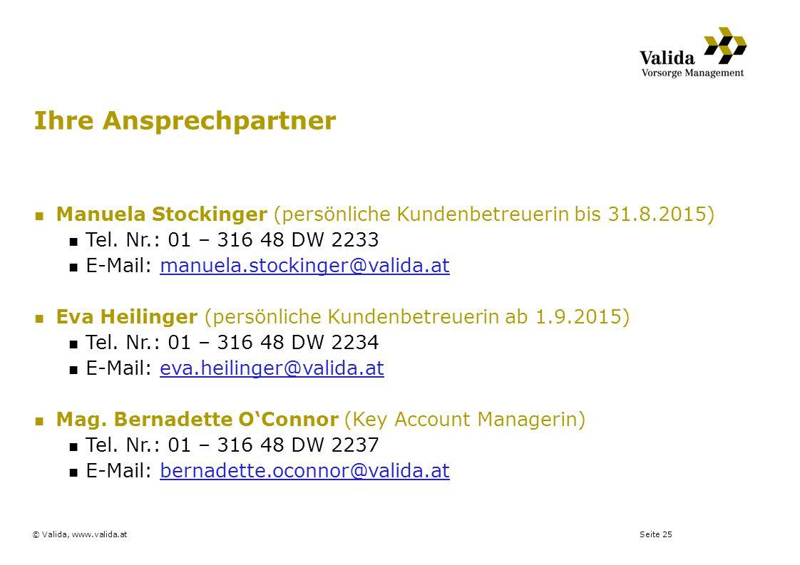 Ihre Ansprechpartner Manuela Stockinger (persönliche Kundenbetreuerin bis 31.8.2015) Tel. Nr.: 01 – 316 48 DW 2233.