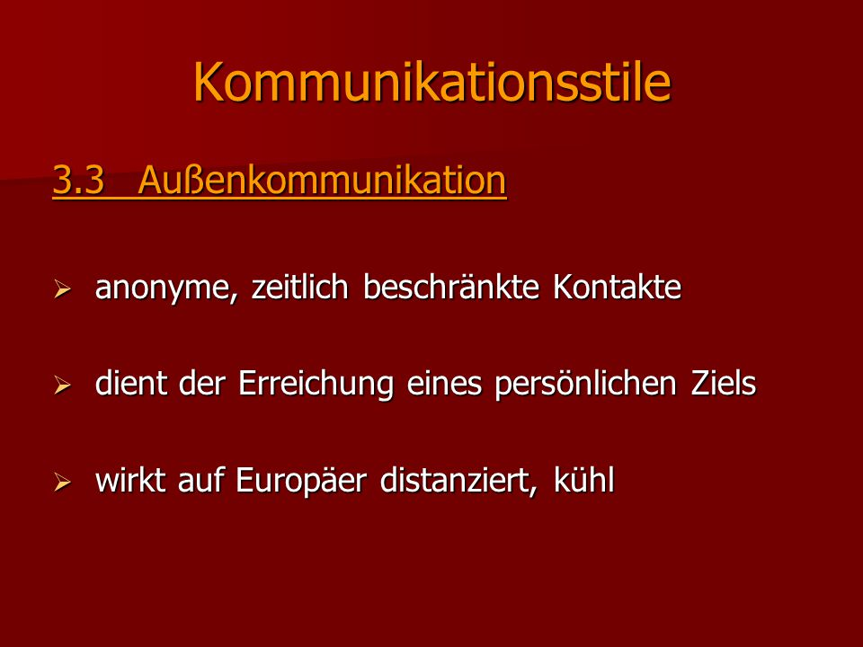 Kommunikationsstile 3.3 Außenkommunikation