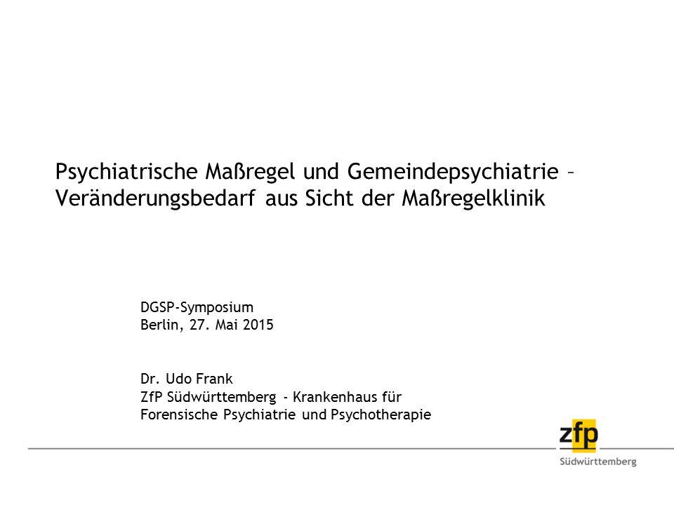 Psychiatrische Maßregel und Gemeindepsychiatrie – Veränderungsbedarf aus Sicht der Maßregelklinik