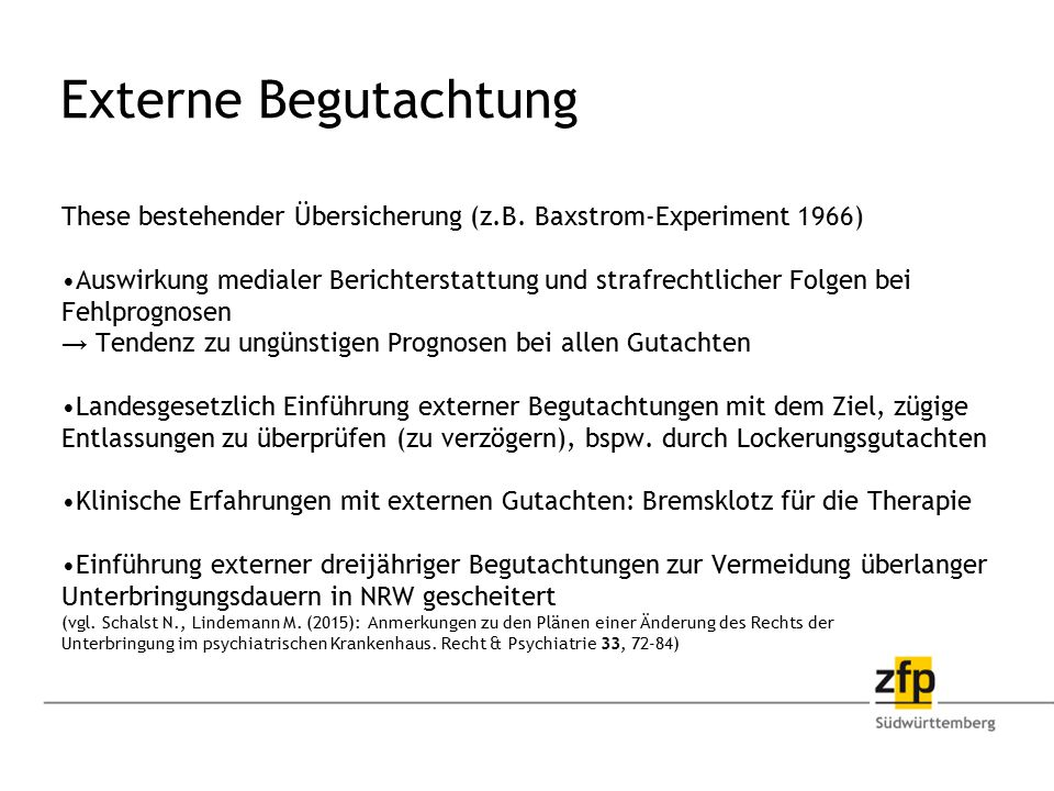 Externe Begutachtung These bestehender Übersicherung (z.B. Baxstrom-Experiment 1966)