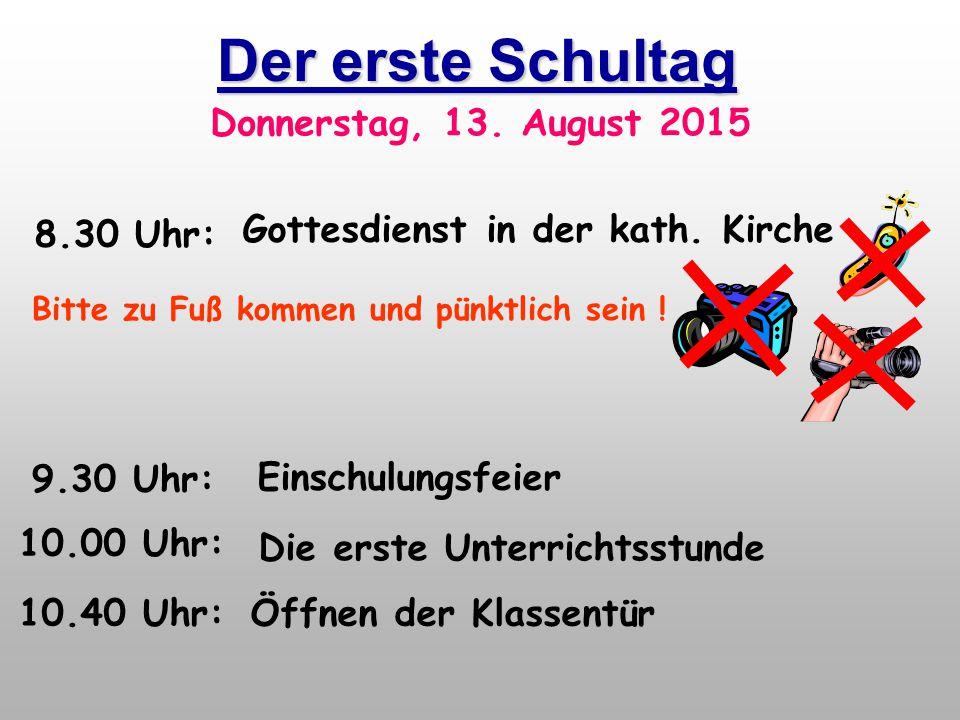 Der erste Schultag 8.30 Uhr: Donnerstag, 13. August 2015
